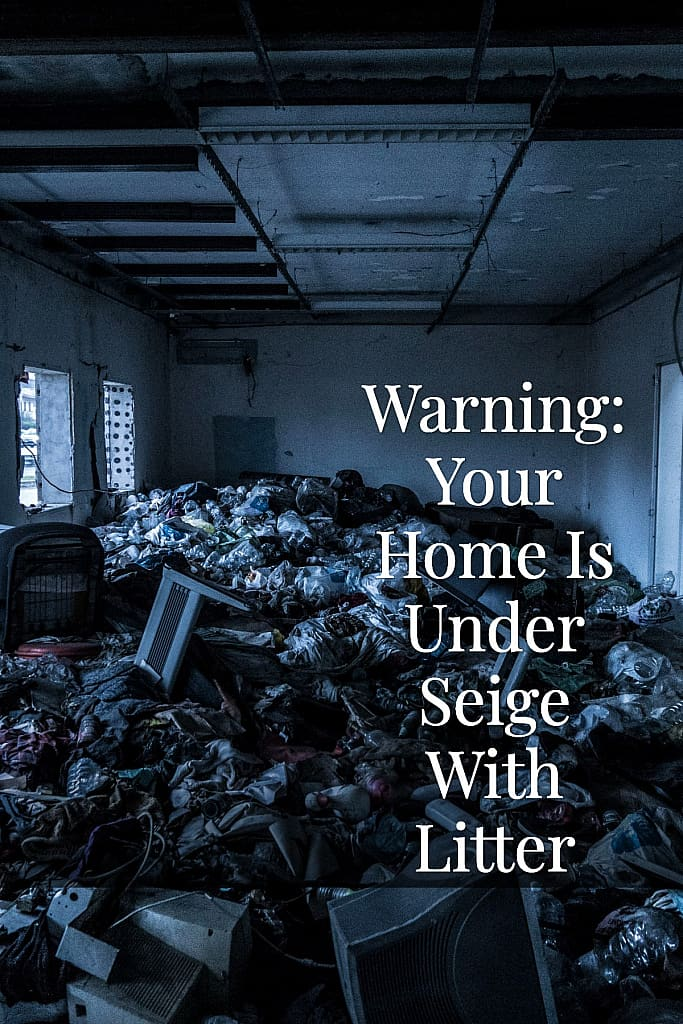 Warning your home is under seige with litter
