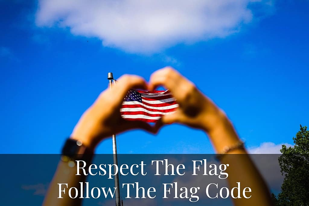 Respect the flag follow the flag code