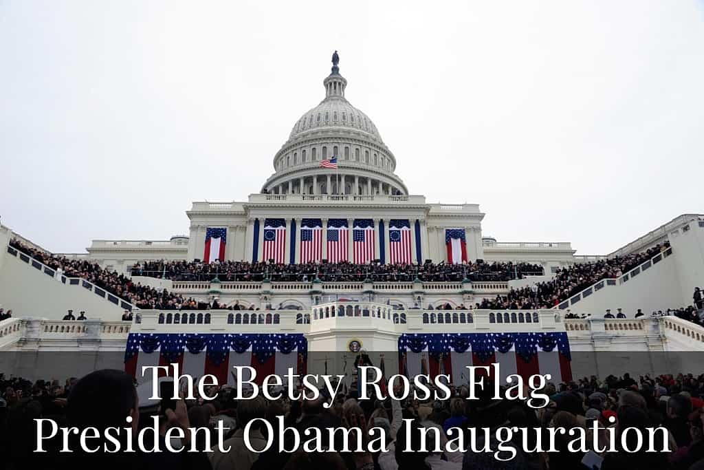 The Betsy Ross Flag at President Obama Inauguration