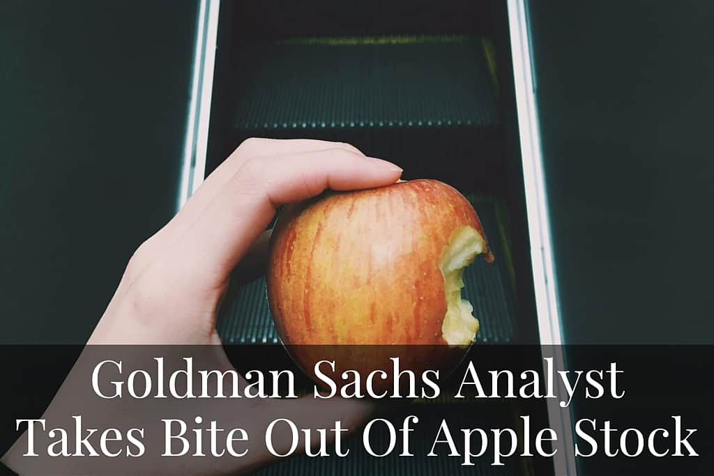 Goldman Sachs Analyst Takes Bite Out Of Apple Stock