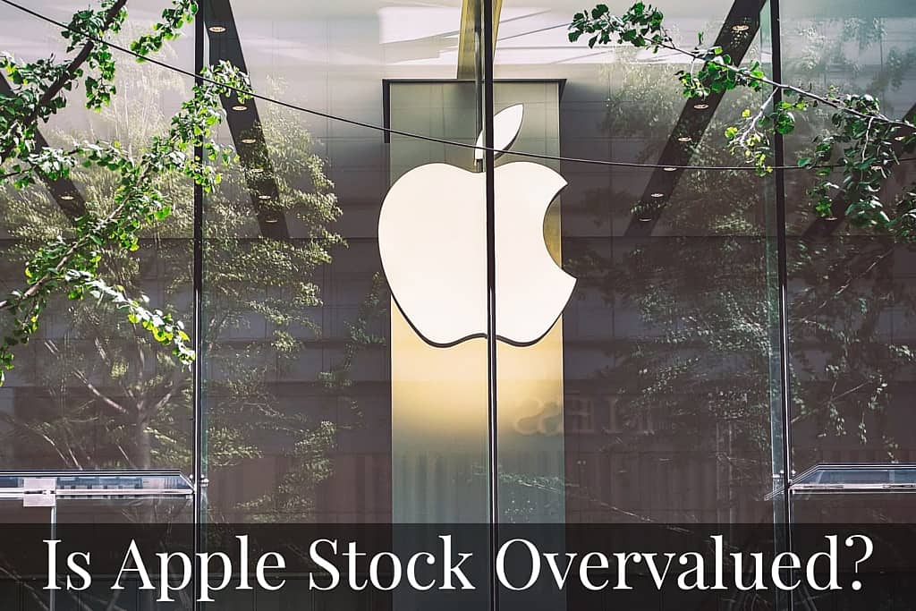 Is Apple Stock Overvalued?