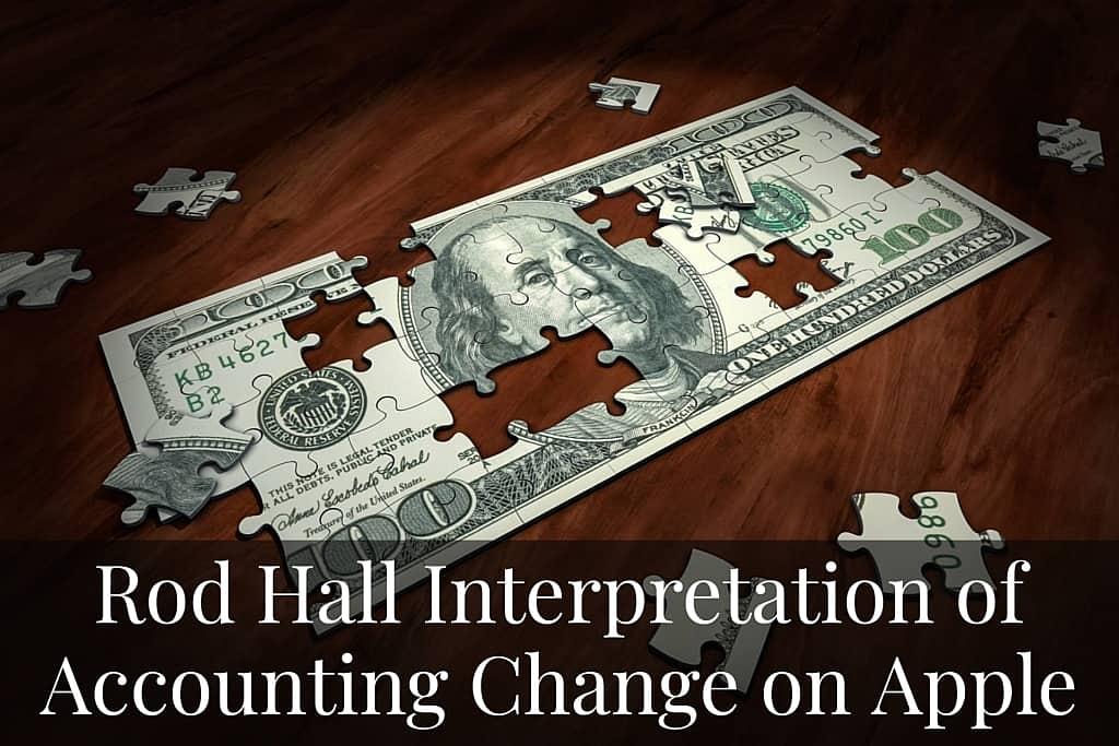 RodHallInterpretationof AccountingChangeonApple