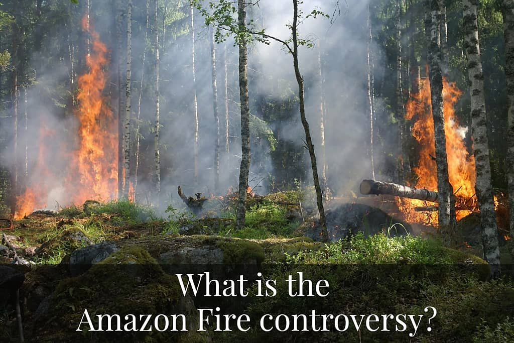 What is the Amazon Fire controversy?