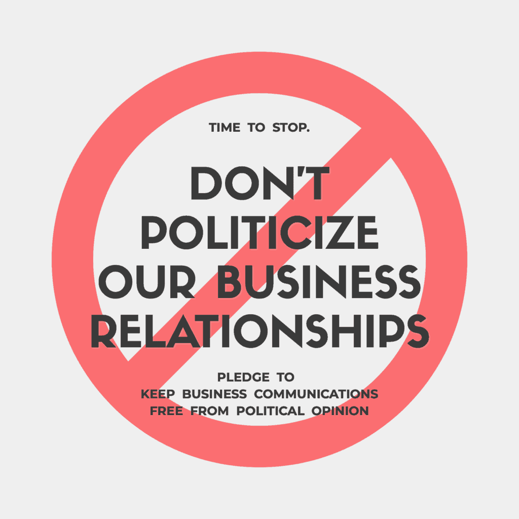 don't politicize our business relationships square